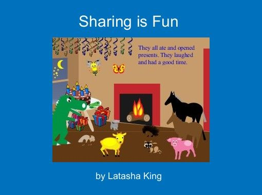 All about the joys of sharing.