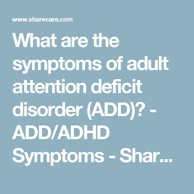 a thorough analysis of the symptoms and treatment of the attention deficit disorder Some people occasionally display behaviors consistent with the symptoms of attention deficit disorder (adhd), such as concentration problems and inattention however, these can be due to other issues and/or medical problems, and getting a thorough assessment and diagnosis is important - even critical to identifying if you or your child has.