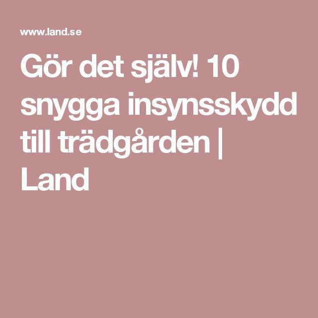 Gör det själv! 10 snygga insynsskydd till trädgården | Land
