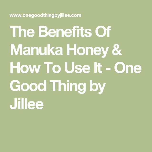 The Benefits Of Manuka Honey & How To Use It - One Good Thing by Jillee