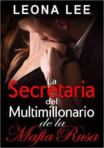 Descargar La Secretaria del Multimillonario de la Mafia Rusa by Leona Lee Kindle, PDF, eBook, La Secretaria del Multimillonario PDF Gratis