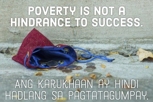 poverty is not a hindrance to Learn about the advantages of being poor, the disadvantages, and how  you  do not have to file a tax return when you are poor  they lack financial  education which is biggest obstacle for them to break this poverty line.