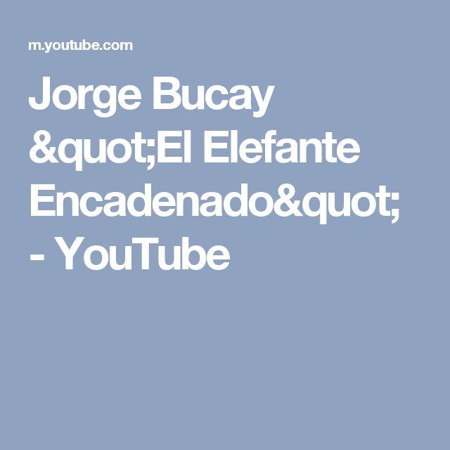 """Jorge Bucay """"El Elefante Encadenado"""" - YouTube"""
