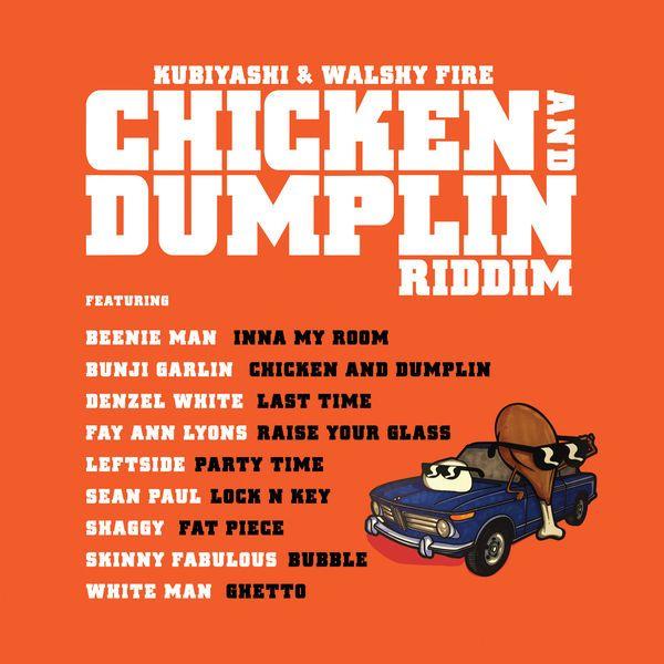 Walshy Fire Presents 'Chicken and Dumplin Riddim'  #BeenieMan #BeenieMan #BunjiGarlin #BunjiGarlin #ChickenandDumplinRiddim #DenzelWhite #DenzelWhite #FayAnnLyons-Alvarez #FayAnnLyons-Alvarez #Kubiyashi #leftside #Leftside #MajorLazer #seanpaul #SeanPaul #Shaggy #Shaggy #SkinnyFabulous #SkinnyFabulous #WalshyFirepresents #WhiteMan #WhiteMan