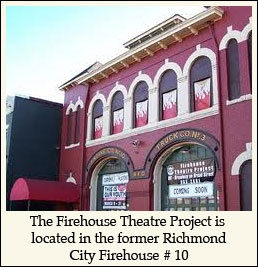 "The Firehouse Theatre - the wonderful ""little theatre that could.""  And did - I credit FTP and its visionary in chief Carol Piersol with planting seeds that sprouted other great storefront theatres in RVA."