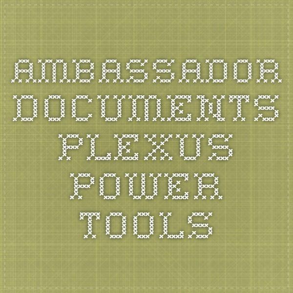 Ambassador Documents - Plexus Power Tools