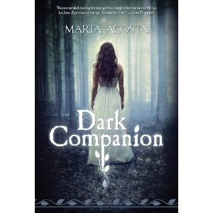 """Dark Companion by Marta Acosta    """"Compelling and romantic; a Jane Eyre for the Modern Age.""""  —Julie Kagawa, New York Times bestselling author of The Iron King"""