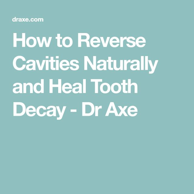 How to Reverse Cavities Naturally and Heal Tooth Decay - Dr Axe