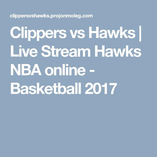 Clippers vs Hawks | Live Stream Hawks NBA online - Basketball 2017