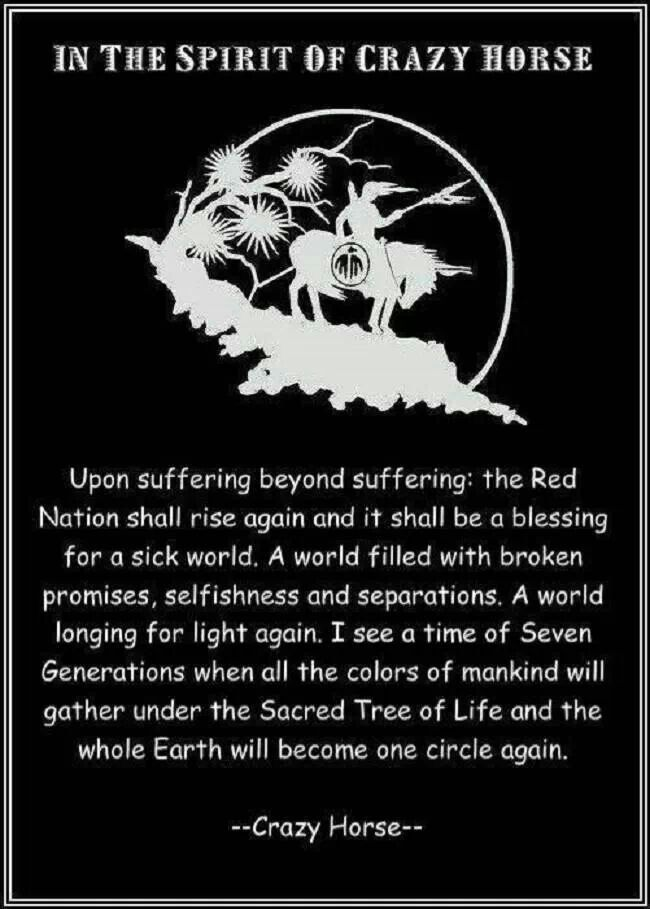 Crazy Horse quote. Native Americans. Indians. American ~ I pray that this prophecy comes true. ~