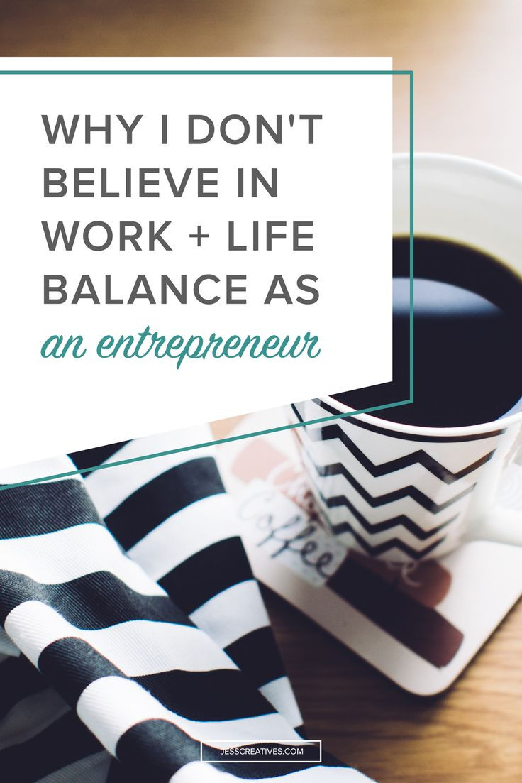 19 best life work balance tips images on pinterest work life why i dont believe in work life balance as an entrepreneur fandeluxe Image collections