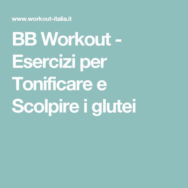 BB Workout - Esercizi per Tonificare e Scolpire i glutei