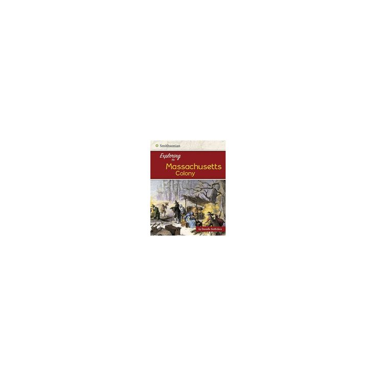 Exploring the Massachusetts Colony (Library) (Danielle Smith-Llera)