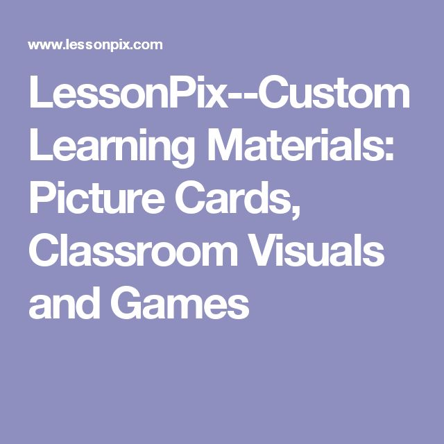 LessonPix--Custom Learning Materials: Picture Cards, Classroom Visuals and Games