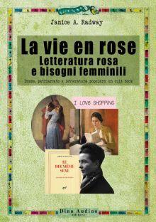 Janice A. Radway. La vie en rose. Letteratura rosa e bisogni femminili.