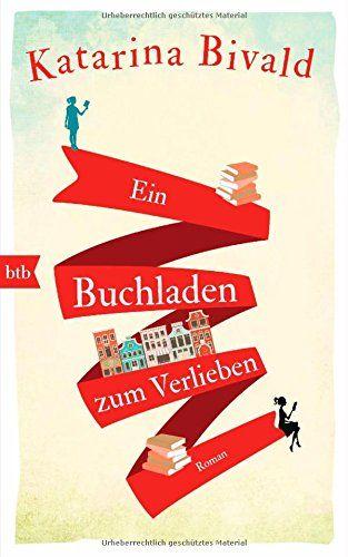 Ein Buchladen zum Verlieben: Roman: Amazon.de: Katarina Bivald, Gabriele Haefs: Bücher