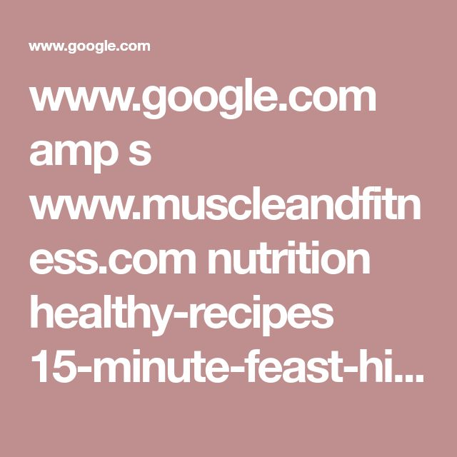 www.google.com amp s www.muscleandfitness.com nutrition healthy-recipes 15-minute-feast-high-protein-pasta amp
