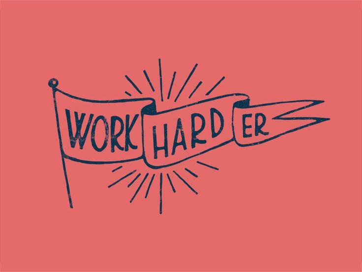 Work Hard(er)