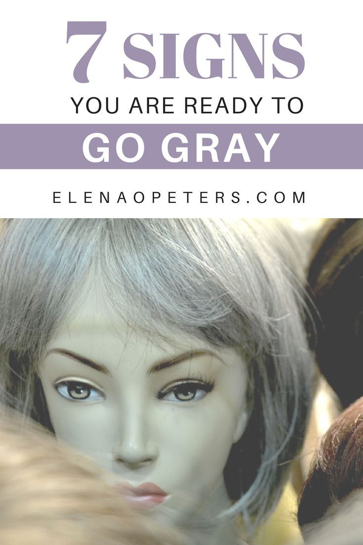 7 Signs You Are Ready To Go Gray Naturally Beautiful Gray Hair