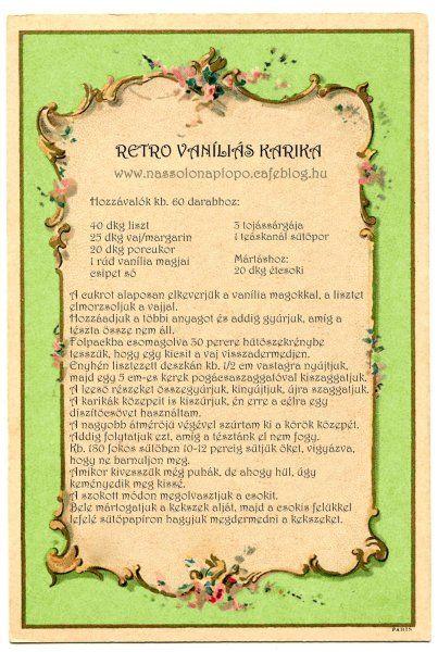 Vaníliás karika receptkártya - 40 dkg liszt 25 dkg vaj/margarin 20 dkg porcukor 1 rúd vanília magjai csipet só 3 tojássárgája 1 teáskanál sütőpor Mártáshoz: 20 dkg étcsoki