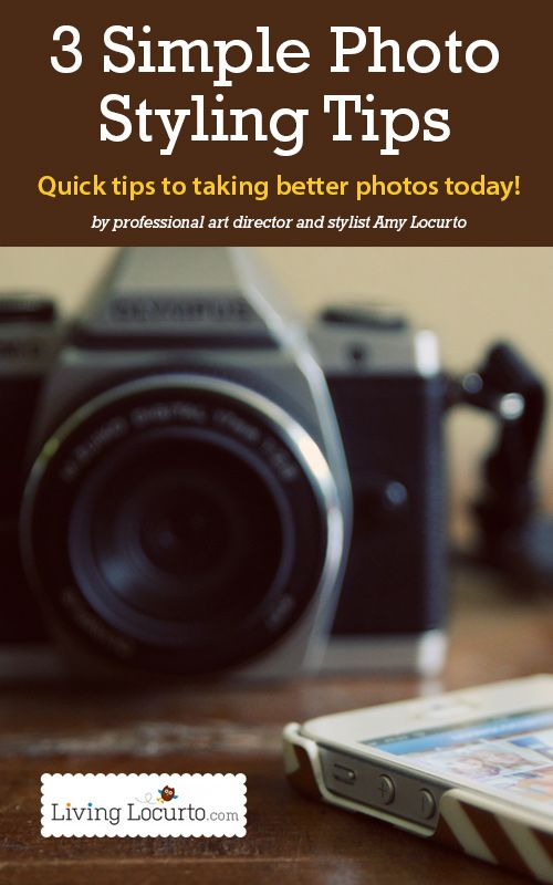 3 Simple Photography Styling Tips. Quick and easy steps to taking better photos today! LivingLocurto.com