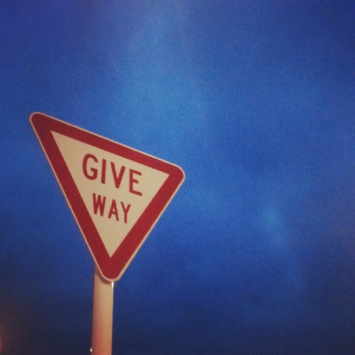 Always learn to GIVE WAY