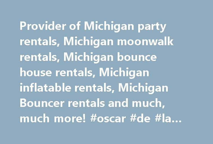 "Provider of Michigan party rentals, Michigan moonwalk rentals, Michigan bounce house rentals, Michigan inflatable rentals, Michigan Bouncer rentals and much, much more! #oscar #de #la #renta #dresses http://rental.remmont.com/provider-of-michigan-party-rentals-michigan-moonwalk-rentals-michigan-bounce-house-rentals-michigan-inflatable-rentals-michigan-bouncer-rentals-and-much-much-more-oscar-de-la-renta-dresses/  #bounce house rentals # CLICK ON THE ""RESERVATION GENIE"" TO YOUR RIGHT TO SEE…"