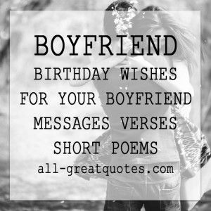 BOYFRIEND BIRTHDAY WISHES FOR YOUR BOYFRIEND MESSAGES VERSES SHORT POEMS | all-greatquotes.com