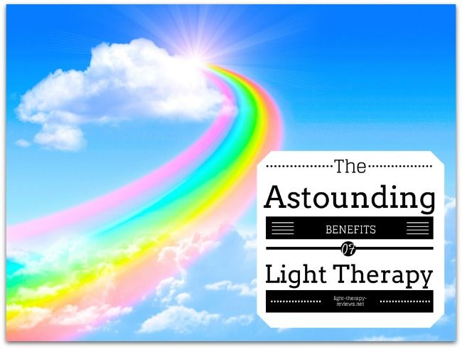 Healing With Light The Astounding Benefits Of Light Therapy