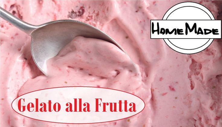 Gelato alla frutta fatto in casa senza gelatiera! - fruit ice cream home...
