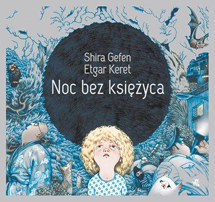Noc bez księżyca -   Keret Etgar, Gefen Shira , tylko w empik.com: 20,93 zł. Przeczytaj recenzję Noc bez księżyca. Zamów dostawę do dowolnego salonu i zapłać przy odbiorze!