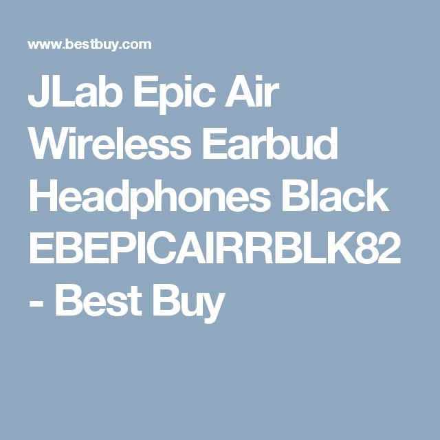 JLab Epic Air Wireless Earbud Headphones Black EBEPICAIRRBLK82 - Best Buy