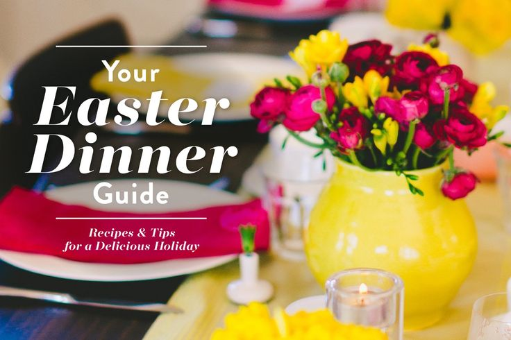 Your Easter Dinner Guide: Recipes and Tips for a Delicious Holiday — Easter
