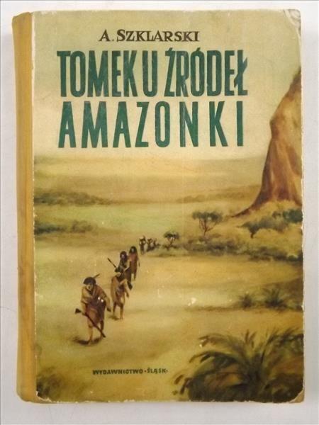 Znalezione obrazy dla zapytania Tomek u źródeł Amazonki