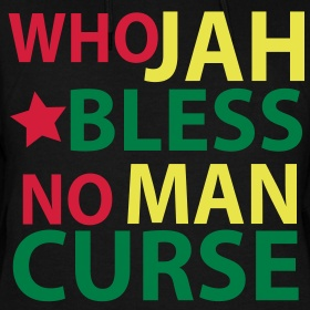 Who Jah Bless No Man Curse