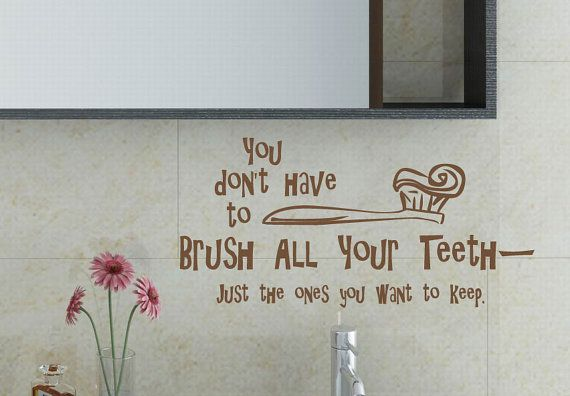 Brush Your Teeth Quotes: You Don't Have To Brush All Your Teeth Vinyl By