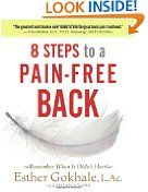 8 Steps to a Pain-Free Back: Natural Posture Solutions for Pain in the Back, Neck, Shoulder, Hip, Knee, and Foot Esther Gokhale (Author), Susan Adams (Editor)  (741)Buy new:  $  29.95  $  19.73 91 used & new from $  17.29(Visit the Best Sellers in Books list for authoritative information on this product's current rank.) Amazon.com: Best Sellers in Books...