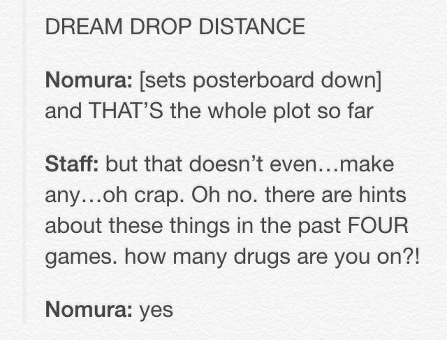 XD pretty much what I try to tell people when they think the plot is pointless. It isn't if you look at it chronologically. Nomura knows what's up.