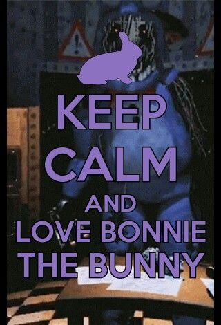 keep calm and love Bonnie <3