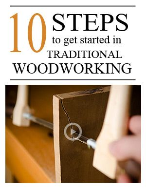 10 Steps to Getting Started in Traditional Woodworking with Hand Tools   Wood and Shop