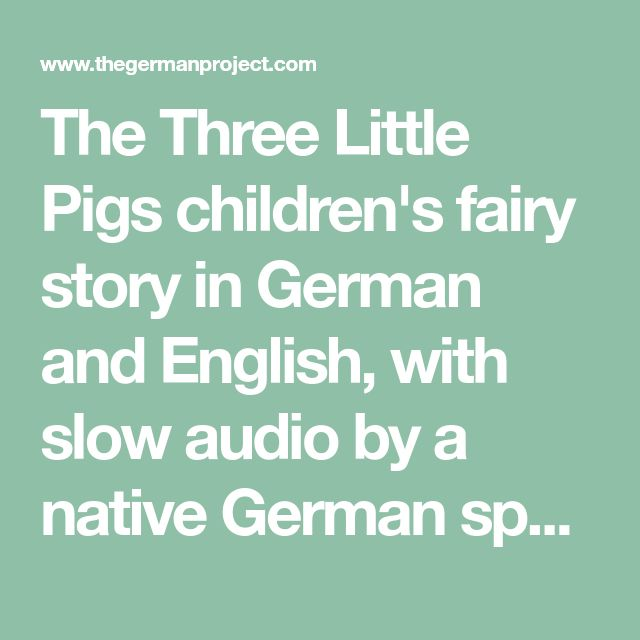 The Three Little Pigs children's fairy story in German and English, with slow audio by a native German speaker. Great for German learners!