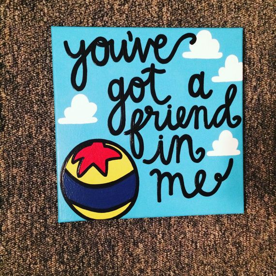You've Got A Friend In Me Disney Pixar canvas by 4thSisterCanvas