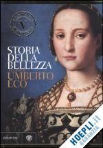 STORIA DELLA BELLEZZA un libro di ECO UMBERTO pubblicato da Bompiani