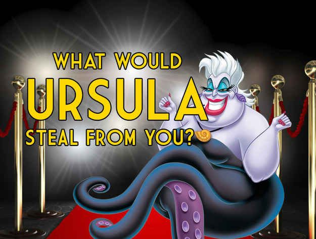 What Would Ursula Steal From You? I'm told that Ursula would steal my hair, which is both wierd and good, because I could regrow it...