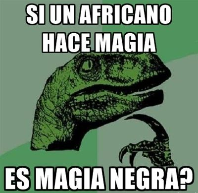 meme chistosos - Si un africano hace magia?