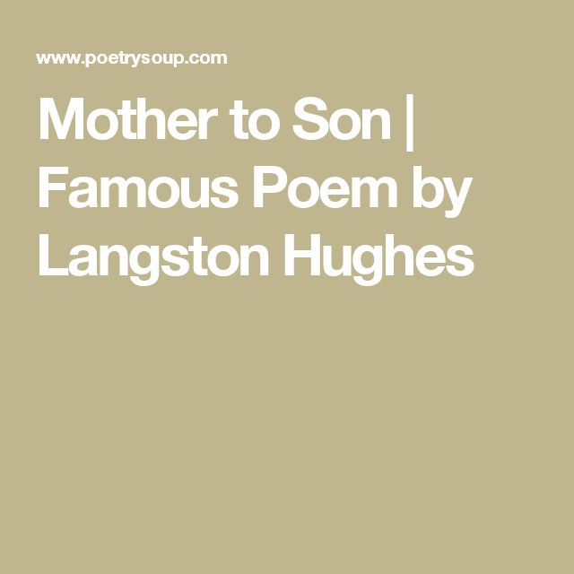 langston hughes poem mother to son Mother to son name course title professor's name name of institution date of submission mother to son mother to son is a poem by langston hughes that demonstrat.