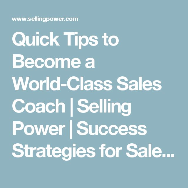 Quick Tips to Become a World-Class Sales Coach | Selling Power | Success Strategies for Sales Management