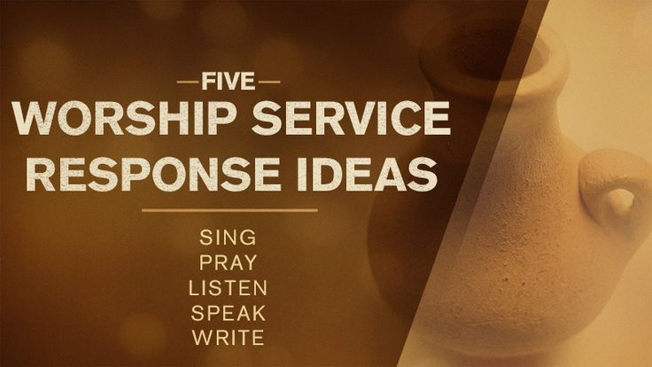5 Worship Service Response Ideas for Worship Leaders (Chris from Canada)