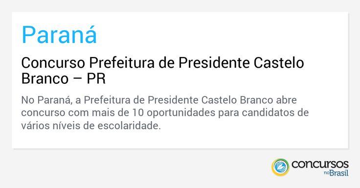 Concurso Prefeitura de Presidente Castelo Branco – PR - http://anoticiadodia.com/concurso-prefeitura-de-presidente-castelo-branco-pr/