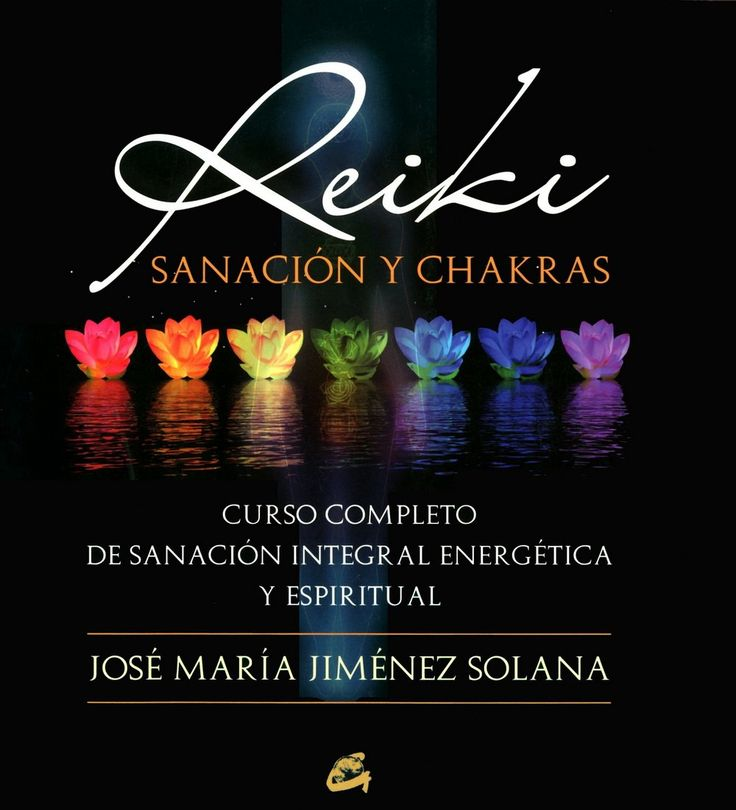 Tratado completo sobre la curación energética, física y espiritual (reiki, bioreiki, Karuna Reiki y sanación espiritual)
